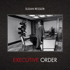 SUSAN RESSLER'S EXECUTIVE ORDER: IMAGES OF 1970S CORPORATE AMERICA